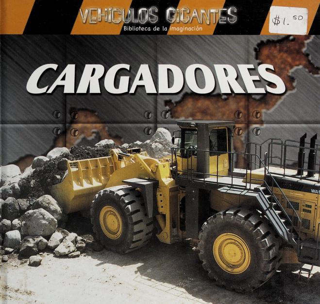 Cargadores (Vehiculos Gigantes) by Jim Mezzanotte