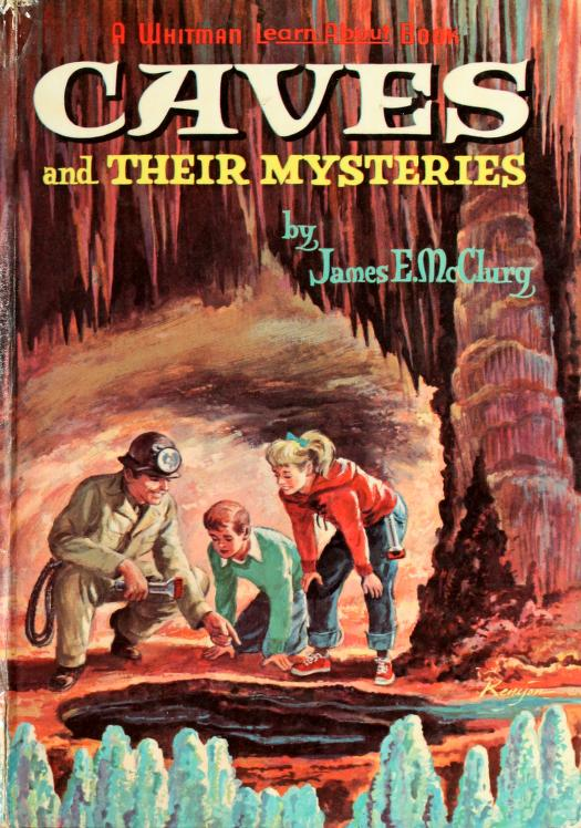 Caves and their mysteries. by James E. McClurg