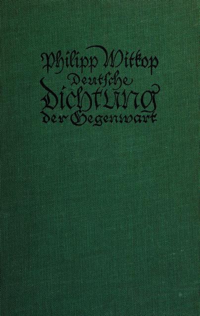 Deutsche Dichtung der Gegenwart by Witkop, Philipp