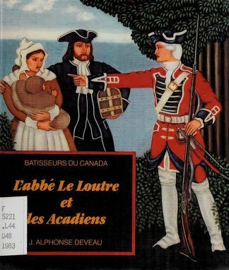 Cover of: L' abbé Le Loutre et les Acadiens | J. Alphonse Deveau