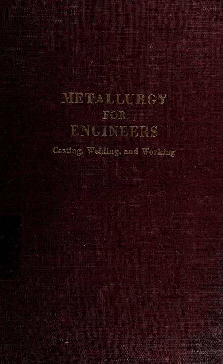 Metallurgy for engineers by John Wulff