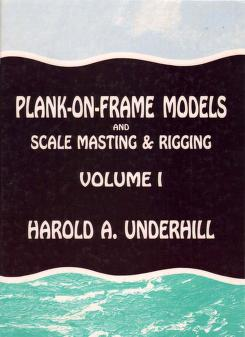 Cover of: Plank-On-Frame Models & Scale Masting & Rigging by Harold A. Underhill