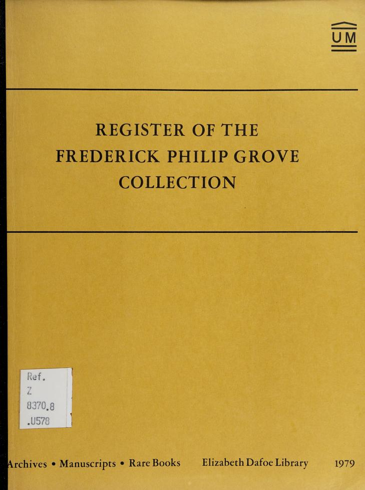 Register of the Frederick Philip Grove collection by University of Manitoba. Dept. of Archives, Manuscripts and Rare Books.