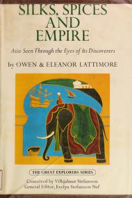 Cover of: Silks, spices, and empire | Lattimore, Owen