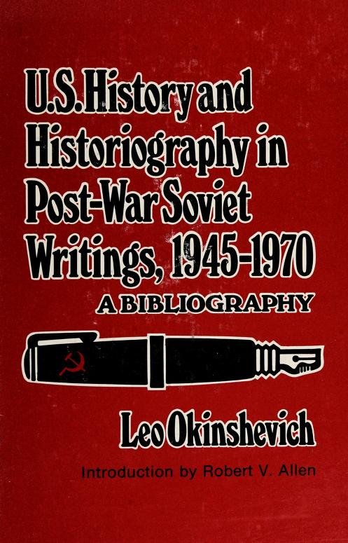 United States history & historiography in postwar Soviet writings 1945-1970 by Leo Okinshevich